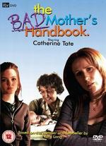 The Bad Mother's Hand Book