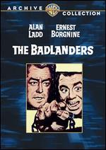 The Badlanders - Delmer Daves