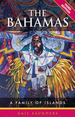 The Bahamas: A Family of Islands - Saunders, Gail