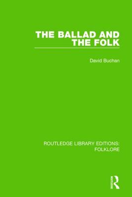 The Ballad and the Folk - Buchan, David