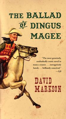 The Ballad of Dingus Magee - Markson, David
