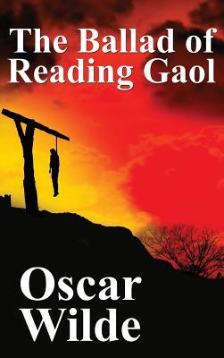 The Ballad of Reading Gaol - Wilde, Oscar