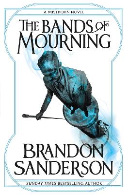 The Bands of Mourning: A Mistborn Novel - Sanderson, Brandon