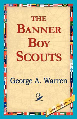 The Banner Boy Scouts - Warren George a, George A