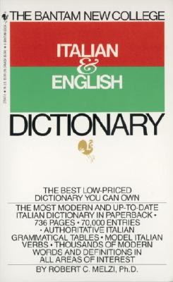 The Bantam New College Italian & English Dictionary - Melzi, Robert C, Ph.D.