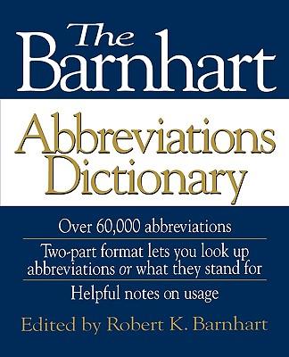 The Barnhart Abbreviations Dictionary - Barnhart, Robert K (Editor)