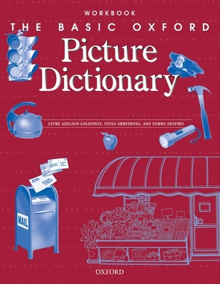 The Basic Oxford Picture Dictionary Workbook - Adelson-Goldstein, Jayme, and Armstrong, Fiona, and Shapiro, Norma