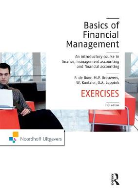 The Basics of Financial Management: An Introductory Course in Finance, Management Accounting and Financial Accounting - De Boer, Peter, and Brouwers, Rien, and Koetzier, Wim