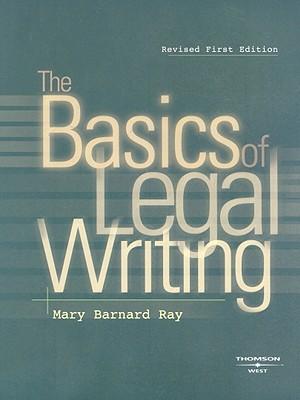 The Basics of Legal Writing - Ray, Mary Barnard
