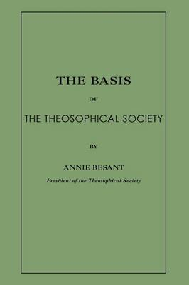 The Basis of the Theosophical Society - Bessant, Annie