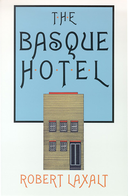The Basque Hotel - Laxalt, Robert