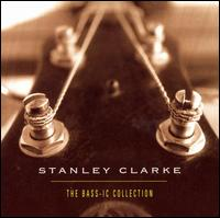 The Bass-ic Collection - Stanley Clarke