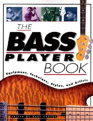 The Bass Player Book - Coryat, Karl (Editor), and Johnston, Richard