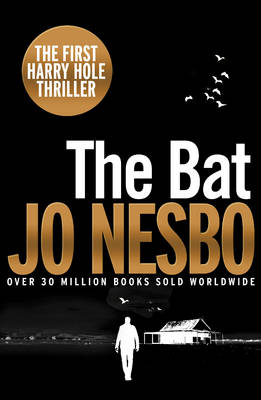 The Bat: Harry Hole 1 (20th Anniversary Edition) - Nesbo, Jo, and Bartlett, Don (Translated by)