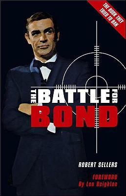 The Battle for Bond - Sellers, Robert