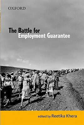 The Battle for Employment Guarantee - Khera, Reetika (Editor)