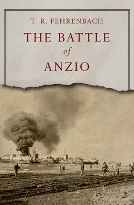 The Battle of Anzio - Fehrenbach, T R