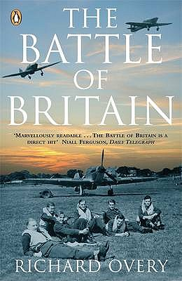 The Battle of Britain: the Myth and the Reality - Overy, Richard