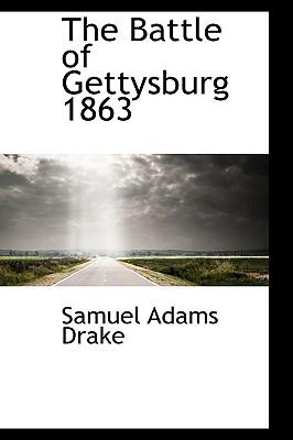 The Battle of Gettysburg 1863 - Drake, Samuel Adams
