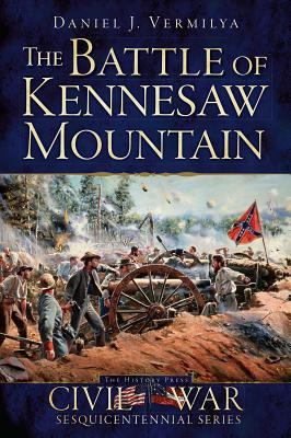 The Battle of Kennesaw Mountain - Vermilya, Daniel J