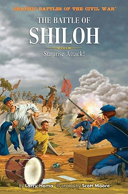 The Battle of Shiloh: Surprise Attack! - Hama, Larry