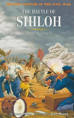 The Battle of Shiloh: Surprise Attack! - Hama, Larry