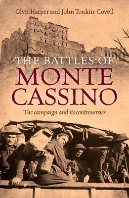 The Battles of Monte Cassino: The campaign and its controversies - Harper, Glyn