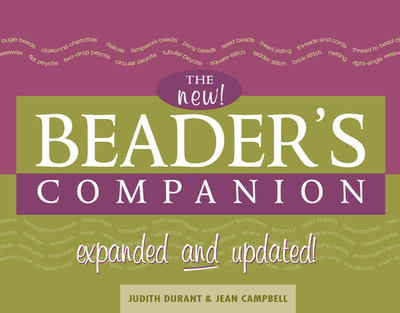 The Beader's Companion - Durant, Judith, and Campbell, Jean