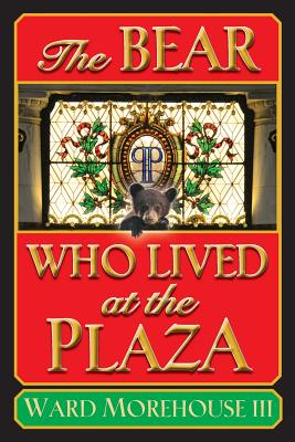 The Bear Who Lived at the Plaza - Morehouse, III Ward