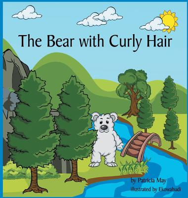 The Bear with Curly Hair: Books that Inspire a Kid's Imagination - May, Patricia