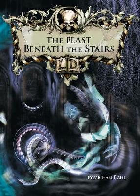 The Beast Beneath the Stairs - Dahl, Michael