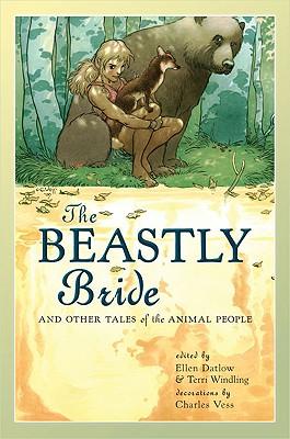 The Beastly Bride - Datlow, Ellen (Editor), and Windling, Terri (Editor)