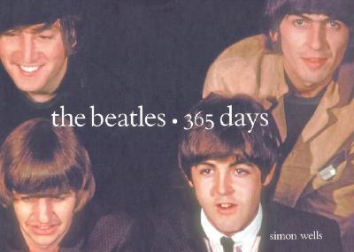 The Beatles: 365 Days - Wells, Simon