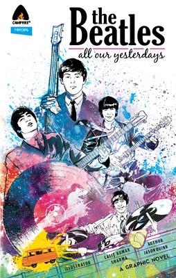 The Beatles: All Our Yesterdays - Quinn, Jason