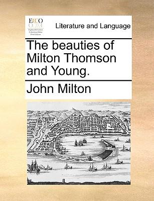 The Beauties of Milton Thomson and Young. - Milton, John