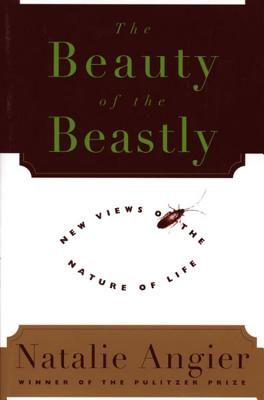 The Beauty of the Beastly - Angier, Natalie