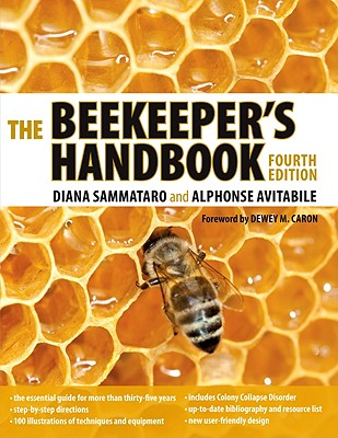 The Beekeeper's Handbook - Sammataro, Diana, and Avitabile, Alphonse, and Caron, Dewey M (Foreword by)