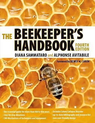 The Beekeeper's Handbook - Sammataro, Diana, and Avitabile, Alphonse, and Caron, Dewey M (Foreword by)