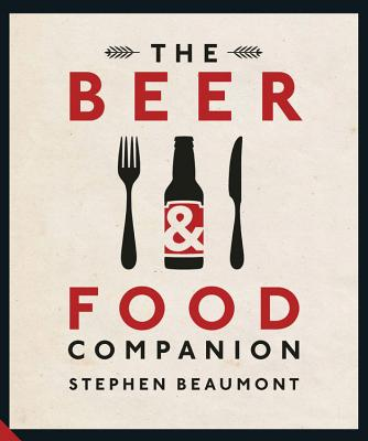 The Beer and Food Companion - Beaumont, Stephen