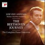 The Beethoven Journey: Piano Concertos Nos. 1-5 - Leif Ove Andsnes (piano); Ludwig van Beethoven (candenza); Prague Philharmonic Choir (choir, chorus);...