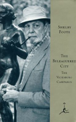 The Beleaguered City: The Vicksburg Campaign, December 1862-July 1863 - Foote, Shelby