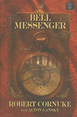 The Bell Messenger - Cornuke, Robert, and Gansky, Alton L