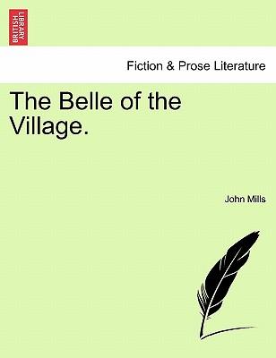 The Belle of the Village. - Mills, John