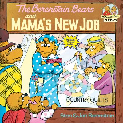 The Berenstain Bears and Mama's New Job - Berenstain, Stan, and Berenstain, Jan