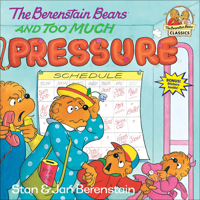 The Berenstain Bears and Too Much Pressure - Berenstain, Stan, and Berenstain, Jan