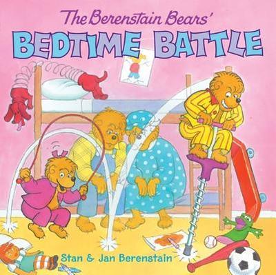 The Berenstain Bears' Bedtime Battle - Berenstain, Stan