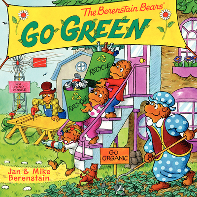 The Berenstain Bears Go Green -