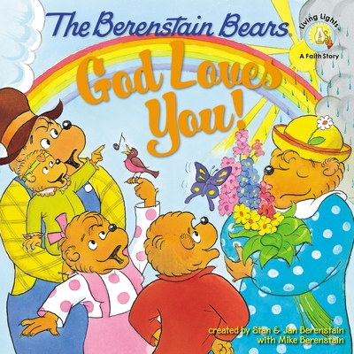 The Berenstain Bears: God Loves You! - Berenstain, Stan, and Berenstain, Jan, and Berenstain, Mike