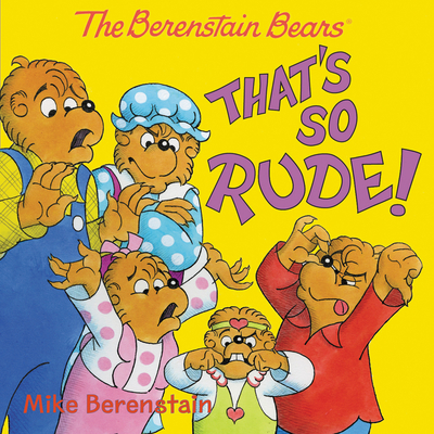 The Berenstain Bears: That's So Rude! -