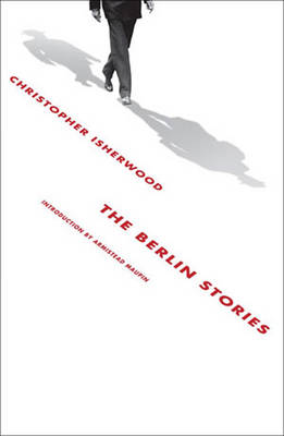 The Berlin Stories - Isherwood, Christopher, and Maupin, Armistead (Introduction by)